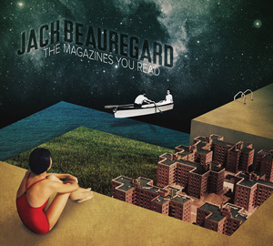 Jack Beauregard | The Magazines You Read